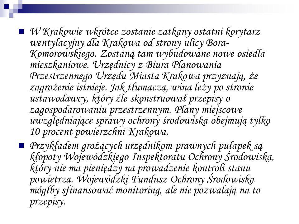 W Krakowie wkrótce zostanie zatkany ostatni korytarz wentylacyjny dla Krakowa od strony ulicy Bora- Komorowskiego. Zostaną tam wybudowane nowe osiedla