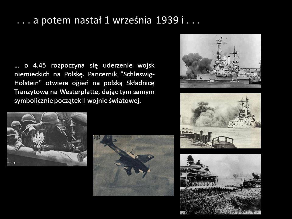 ... a potem nastał 1 września 1939 i... … o 4.45 rozpoczyna się uderzenie wojsk niemieckich na Polskę. Pancernik