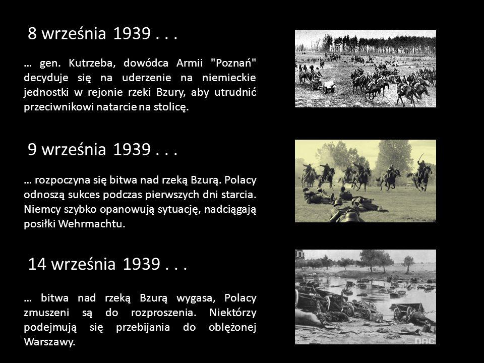 8 września 1939... … gen. Kutrzeba, dowódca Armii