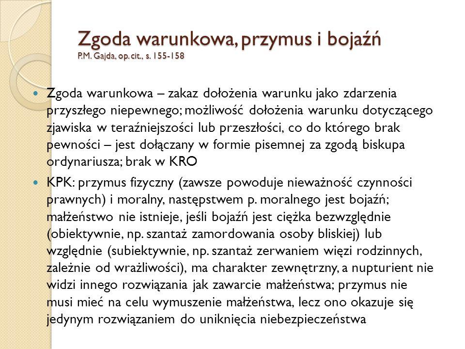Zgoda warunkowa, przymus i bojaźń P.M.Gajda, op. cit., s.