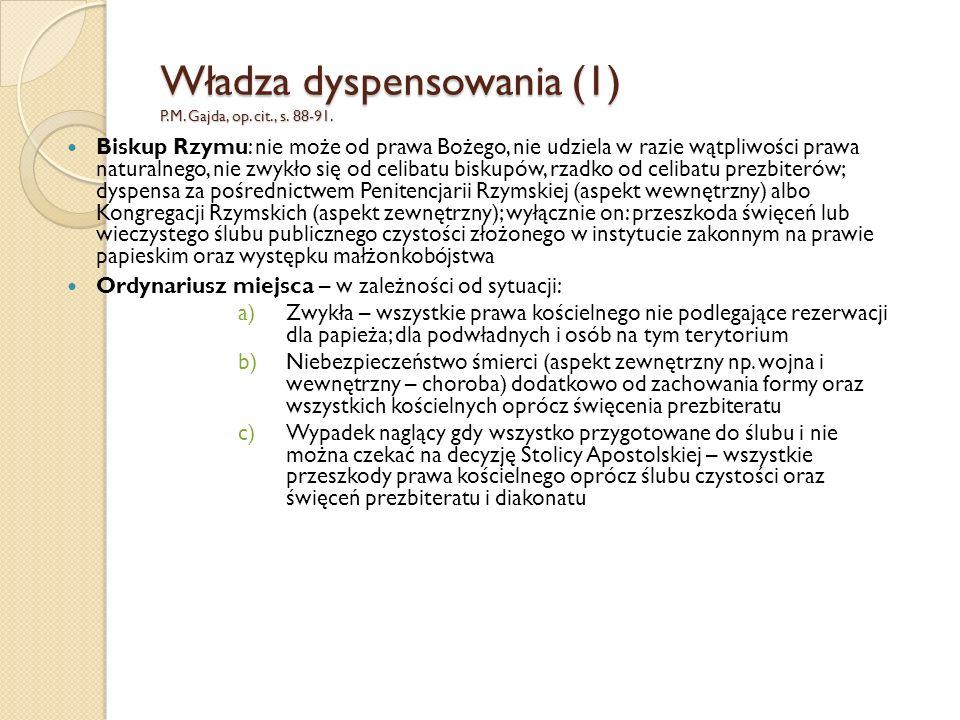 Władza dyspensowania (1) P.M.Gajda, op. cit., s. 88-91.