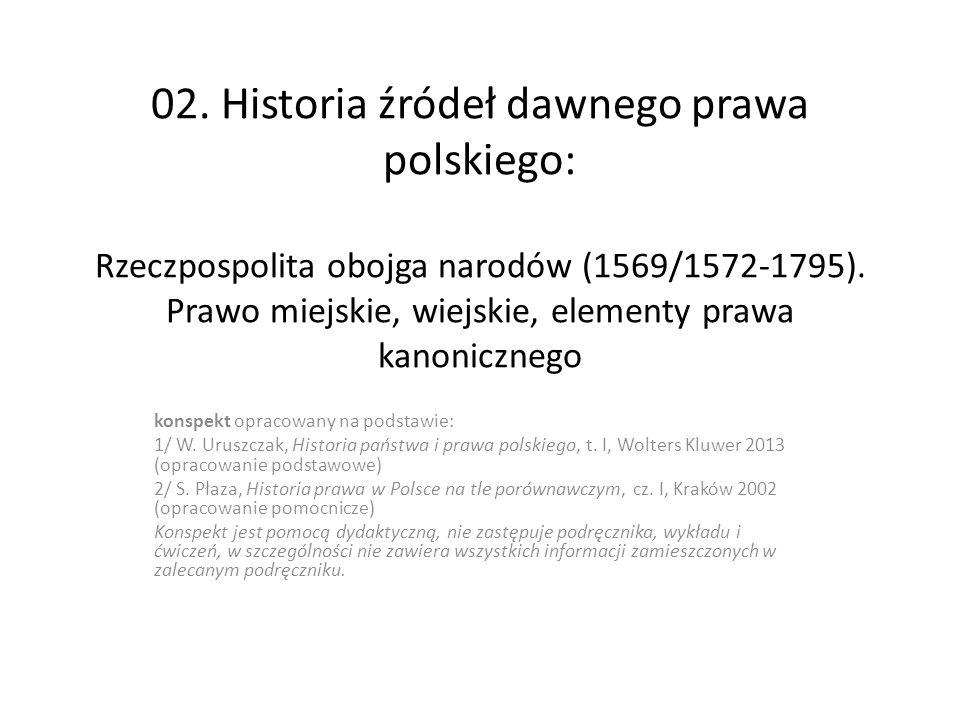 Prawa fundamentalne, ustawy zasadnicze (1) Artykuły henrykowskie sejm elekcyjny 12 V 1573 r.