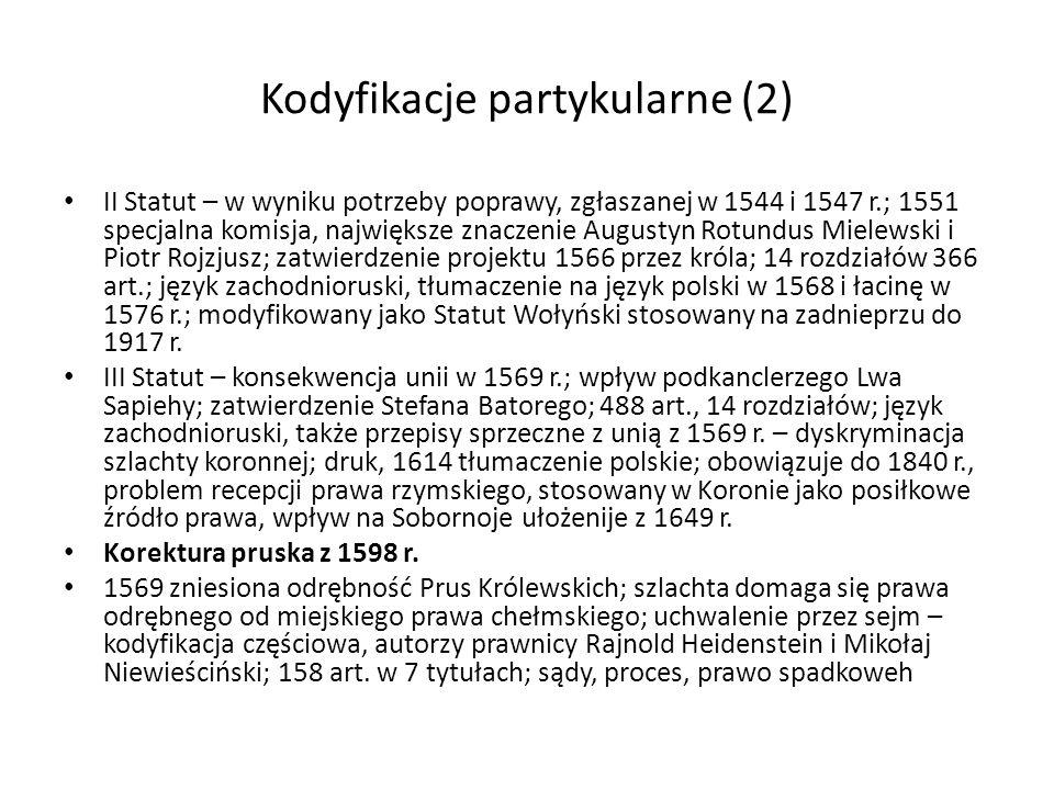 Kodyfikacje partykularne (2) II Statut – w wyniku potrzeby poprawy, zgłaszanej w 1544 i 1547 r.; 1551 specjalna komisja, największe znaczenie Augustyn