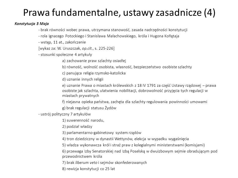 Prawa fundamentalne, ustawy zasadnicze (4) Konstytucja 3 Maja - brak równości wobec prawa, utrzymana stanowość, zasada nadrzędności konstytucji - rola