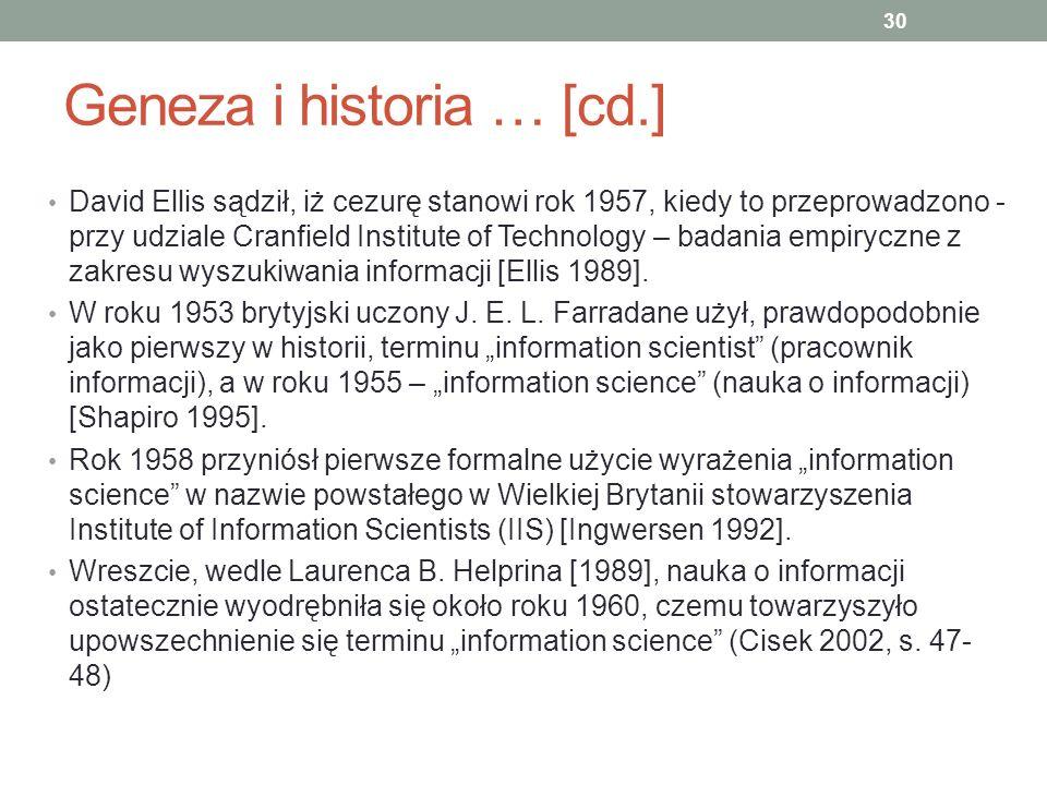 Geneza i historia … [cd.] David Ellis sądził, iż cezurę stanowi rok 1957, kiedy to przeprowadzono - przy udziale Cranfield Institute of Technology – b