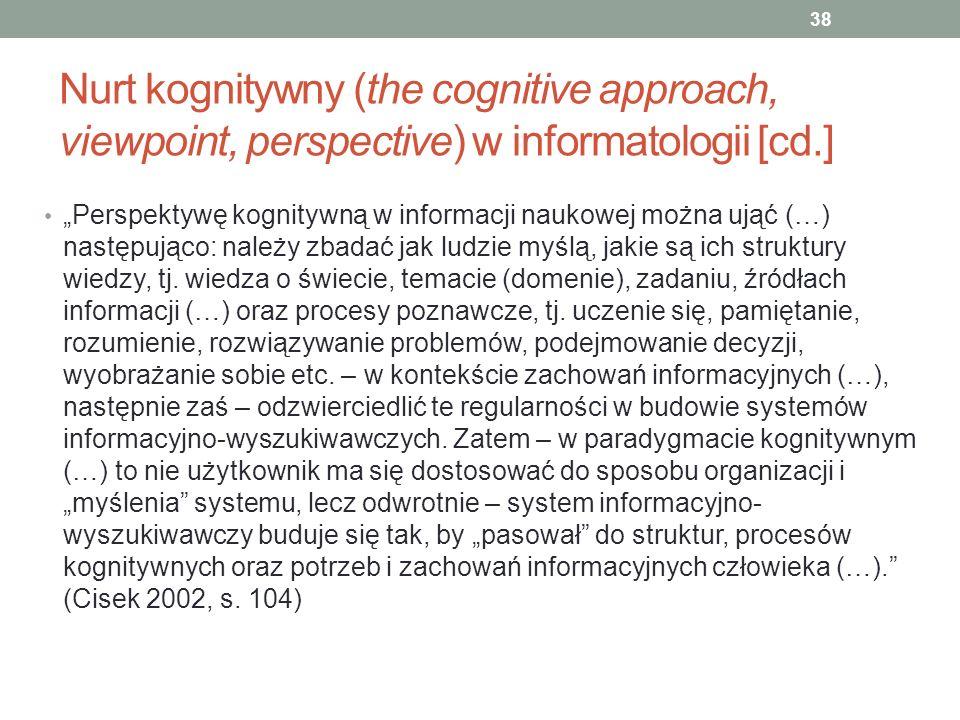 Nurt kognitywny (the cognitive approach, viewpoint, perspective) w informatologii [cd.] Perspektywę kognitywną w informacji naukowej można ująć (…) na