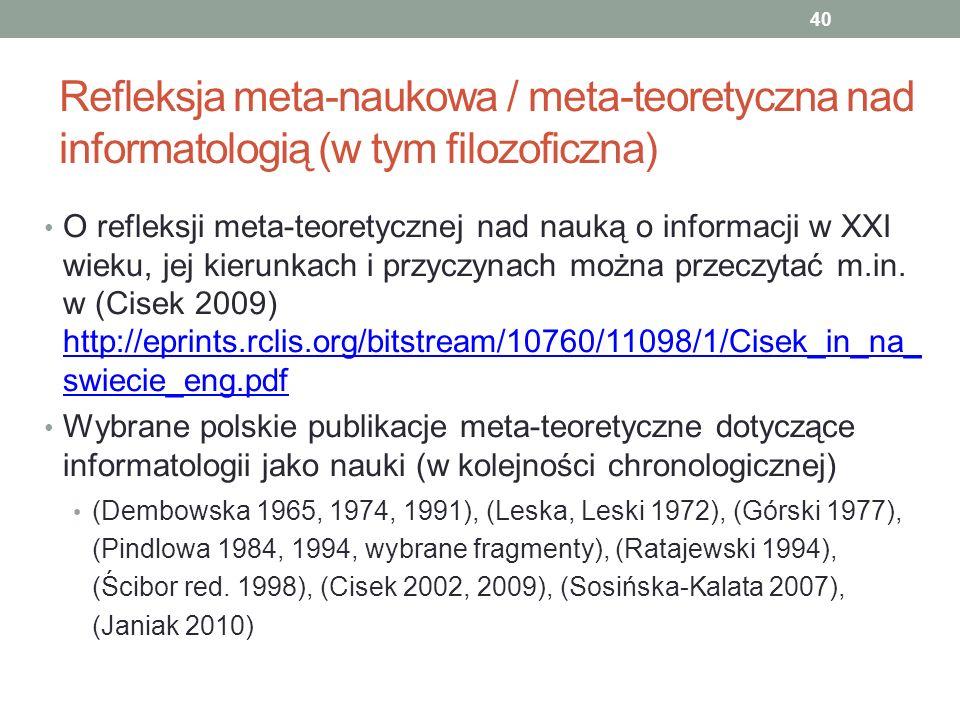Refleksja meta-naukowa / meta-teoretyczna nad informatologią (w tym filozoficzna) O refleksji meta-teoretycznej nad nauką o informacji w XXI wieku, je