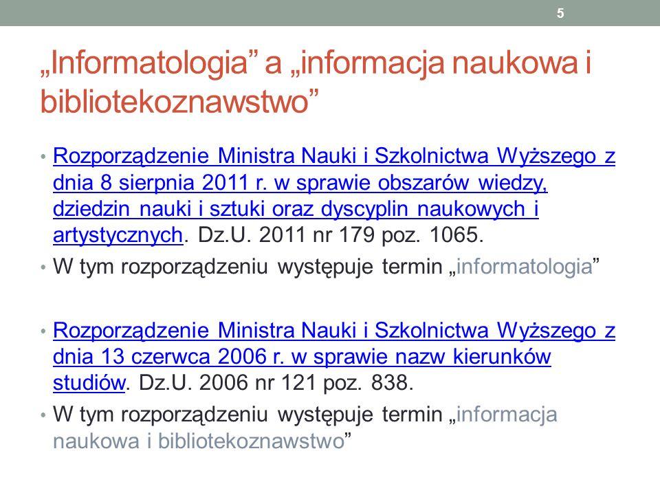 Informatologia a informacja naukowa i bibliotekoznawstwo Rozporządzenie Ministra Nauki i Szkolnictwa Wyższego z dnia 8 sierpnia 2011 r. w sprawie obsz