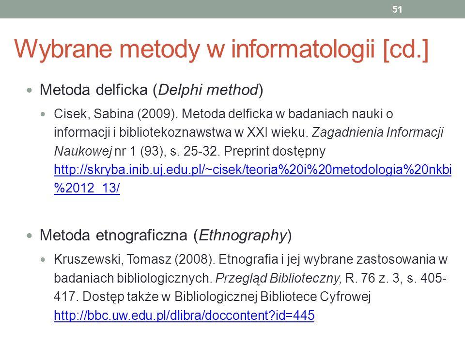 Wybrane metody w informatologii [cd.] Metoda delficka (Delphi method) Cisek, Sabina (2009). Metoda delficka w badaniach nauki o informacji i bibliotek
