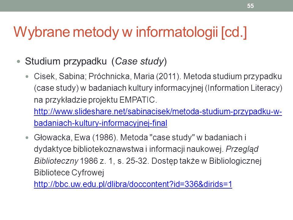 Wybrane metody w informatologii [cd.] Studium przypadku (Case study) Cisek, Sabina; Próchnicka, Maria (2011). Metoda studium przypadku (case study) w
