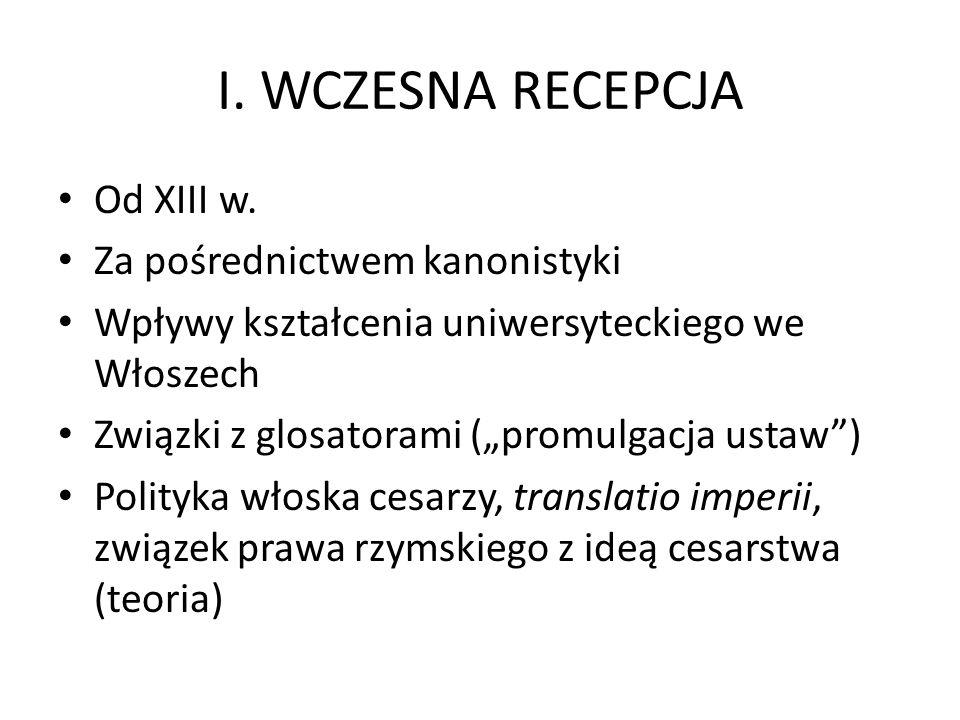 I.WCZESNA RECEPCJA Od XIII w.