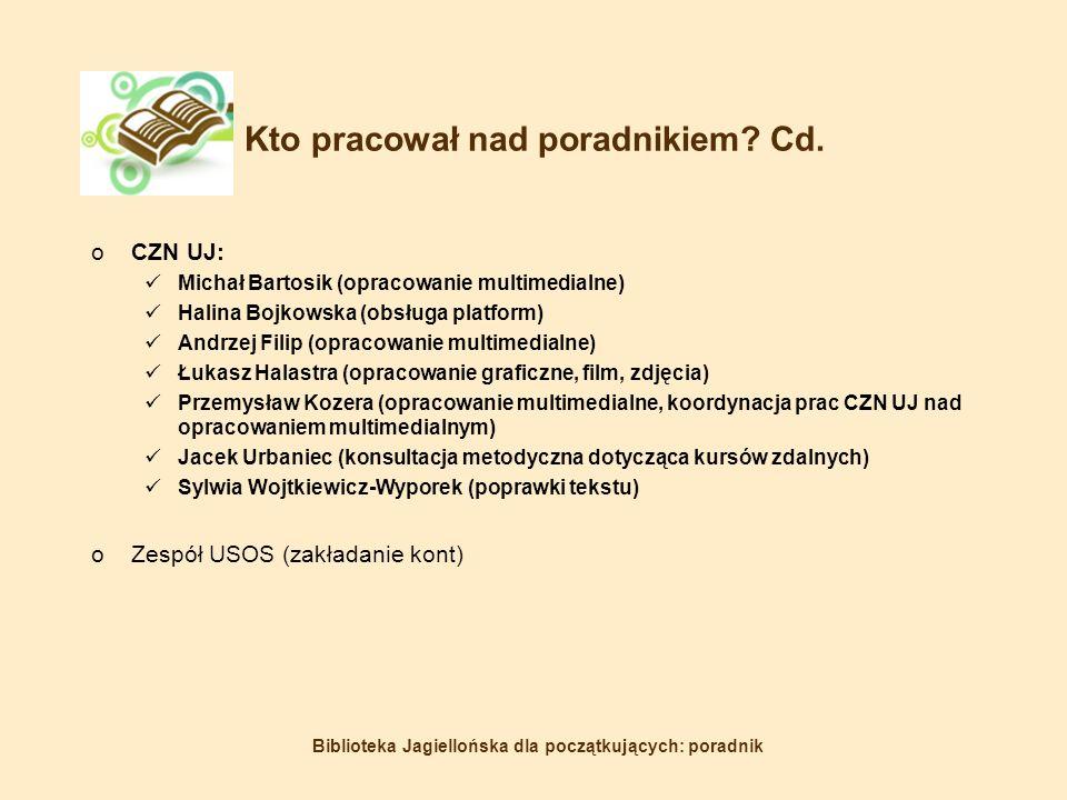 Biblioteka Jagiellońska dla początkujących: poradnik Kto pracował nad poradnikiem.
