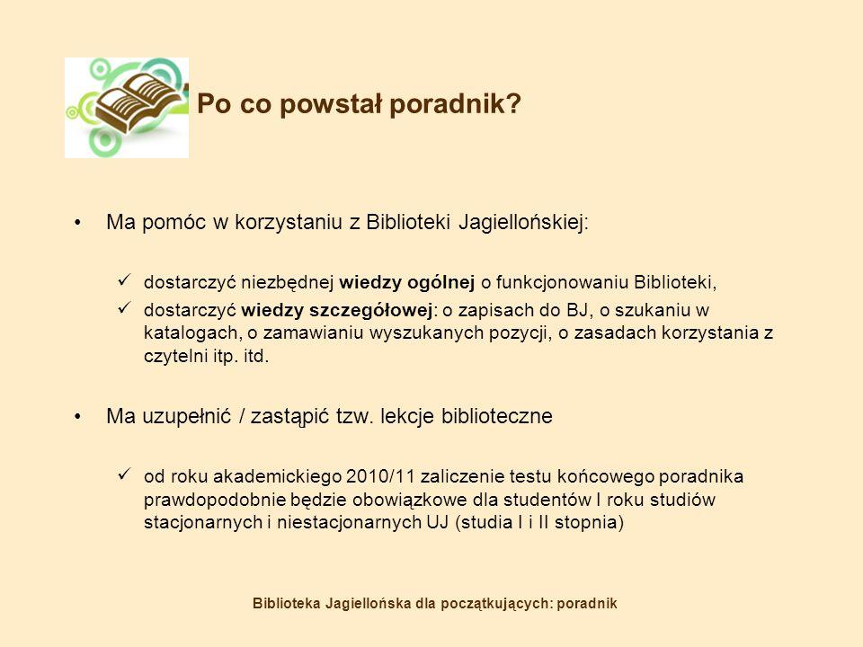 Biblioteka Jagiellońska dla początkujących: poradnik Po co powstał poradnik.