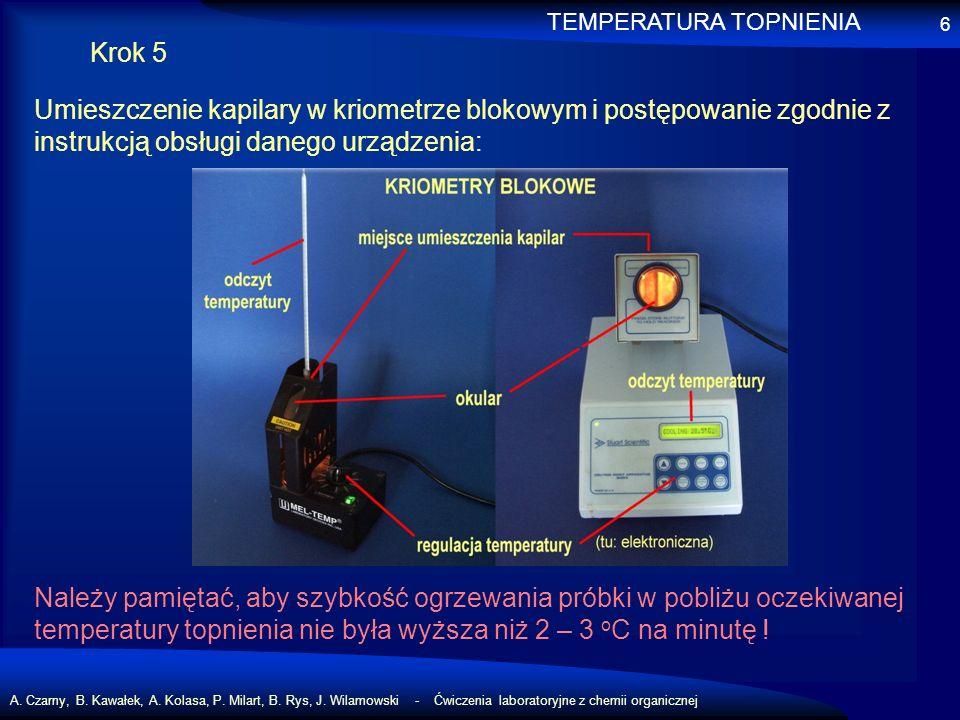 A. Czarny, B. Kawałek, A. Kolasa, P. Milart, B. Rys, J. Wilamowski - Ćwiczenia laboratoryjne z chemii organicznej 6 Krok 5 Umieszczenie kapilary w kri