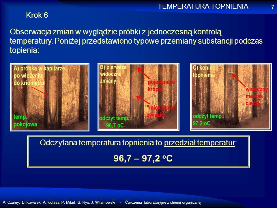 A. Czarny, B. Kawałek, A. Kolasa, P. Milart, B. Rys, J. Wilamowski - Ćwiczenia laboratoryjne z chemii organicznej 7 Krok 6 Obserwacja zmian w wyglądzi