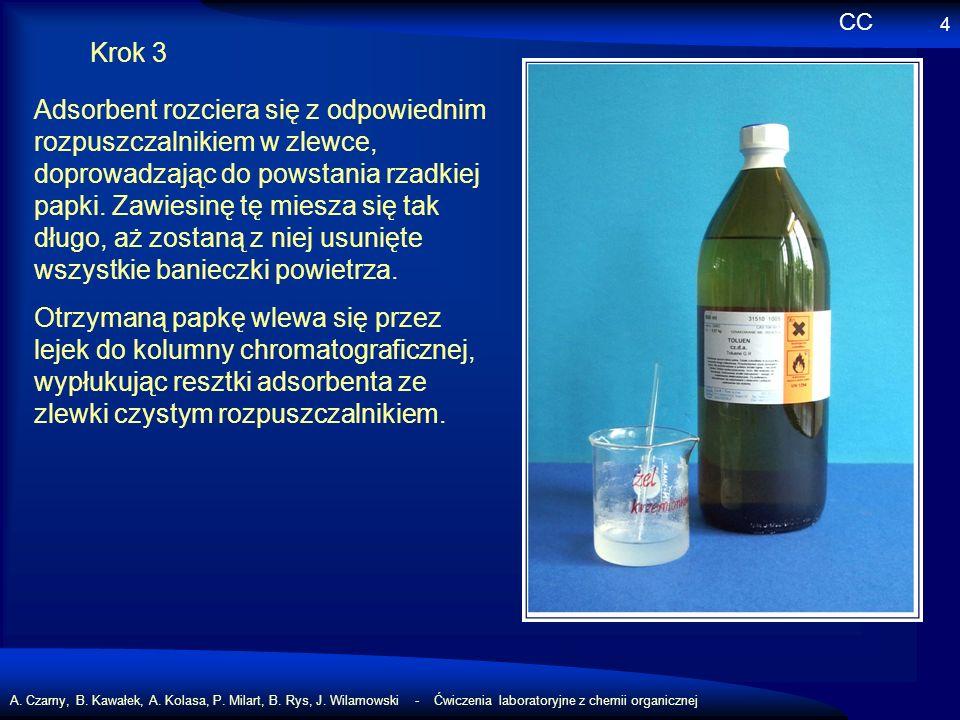 A. Czarny, B. Kawałek, A. Kolasa, P. Milart, B. Rys, J. Wilamowski - Ćwiczenia laboratoryjne z chemii organicznej 4 Krok 3 Adsorbent rozciera się z od