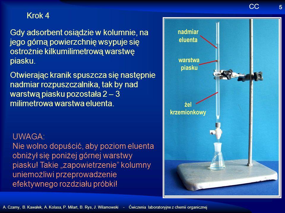 A. Czarny, B. Kawałek, A. Kolasa, P. Milart, B. Rys, J. Wilamowski - Ćwiczenia laboratoryjne z chemii organicznej 5 Krok 4 Gdy adsorbent osiądzie w ko