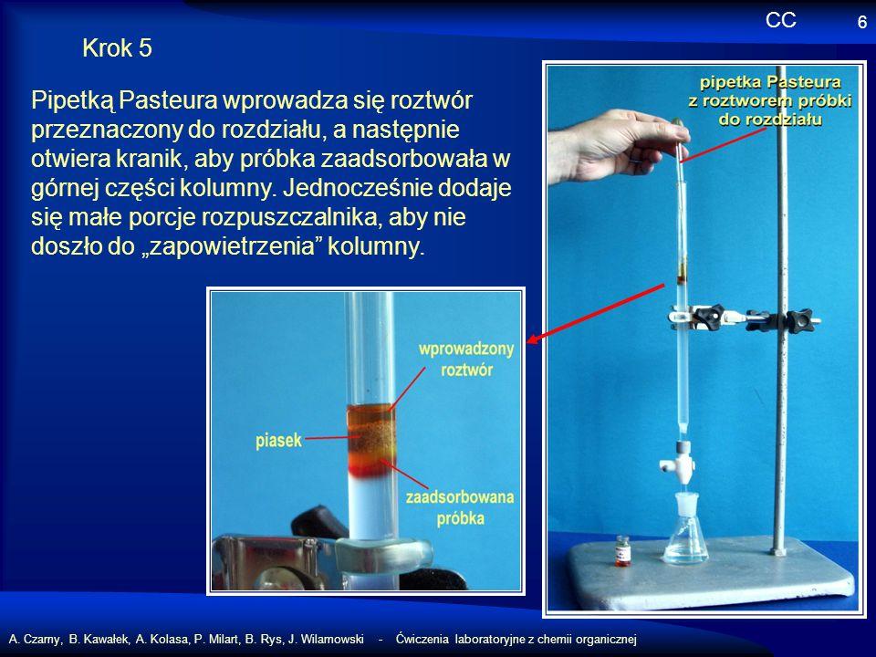 A. Czarny, B. Kawałek, A. Kolasa, P. Milart, B. Rys, J. Wilamowski - Ćwiczenia laboratoryjne z chemii organicznej 6 Krok 5 Pipetką Pasteura wprowadza