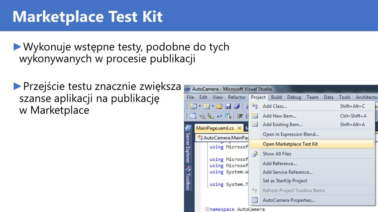 Marketplace Test Kit Wykonuje wstępne testy, podobne do tych wykonywanych w procesie publikacji Przejście testu znacznie zwiększa szanse aplikacji na