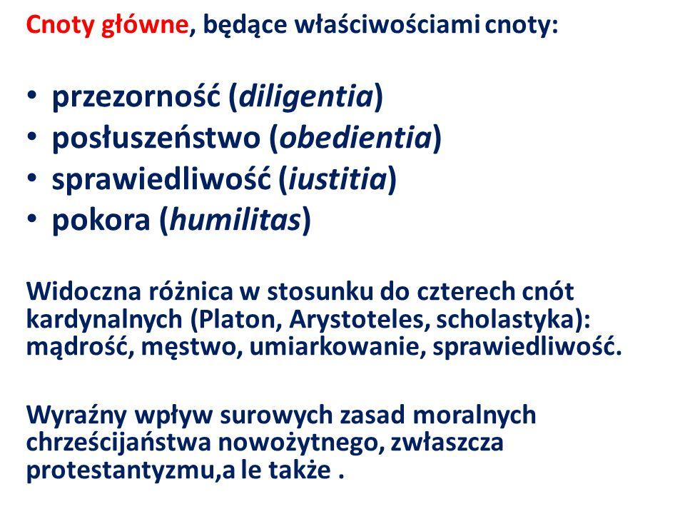 Cnoty główne, będące właściwościami cnoty: przezorność (diligentia) posłuszeństwo (obedientia) sprawiedliwość (iustitia) pokora (humilitas) Widoczna r