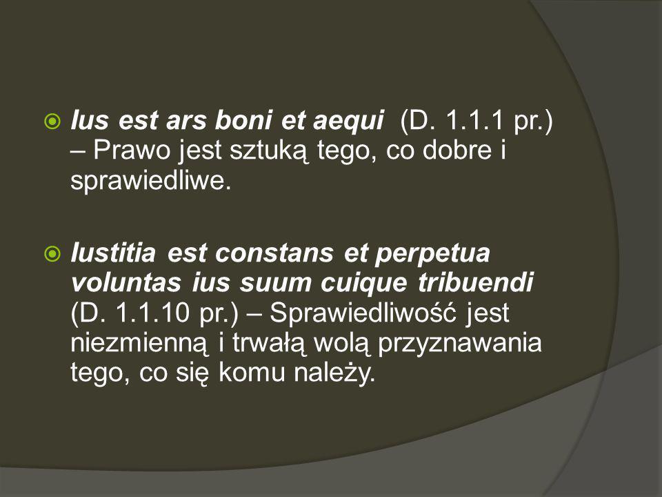 Ius est ars boni et aequi (D.1.1.1 pr.) – Prawo jest sztuką tego, co dobre i sprawiedliwe.