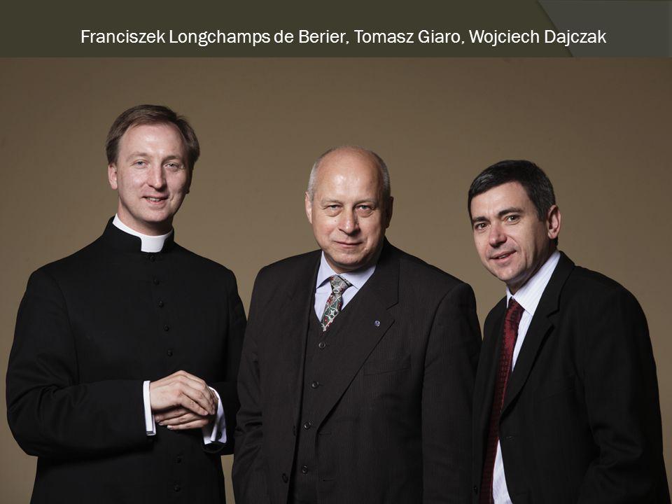Franciszek Longchamps de Berier, Tomasz Giaro, Wojciech Dajczak