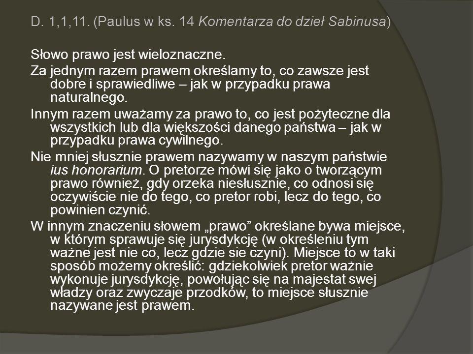 D.1,1,11. (Paulus w ks. 14 Komentarza do dzieł Sabinusa) Słowo prawo jest wieloznaczne.