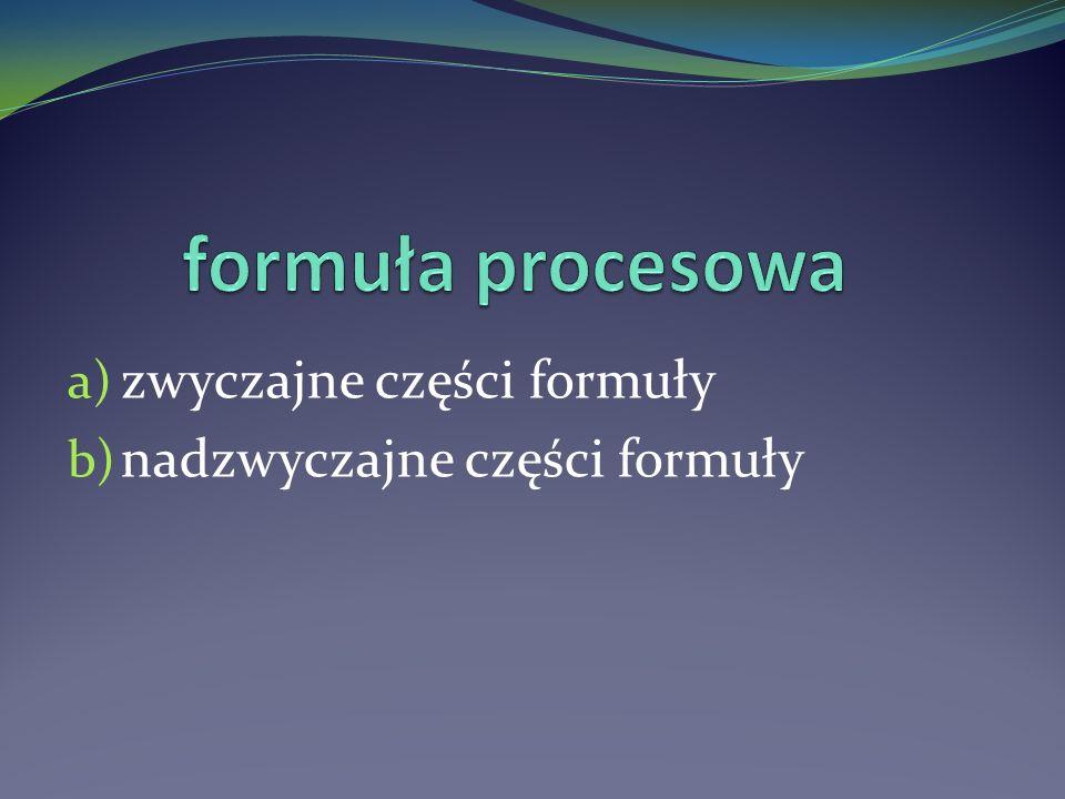 a) zwyczajne części formuły b) nadzwyczajne części formuły