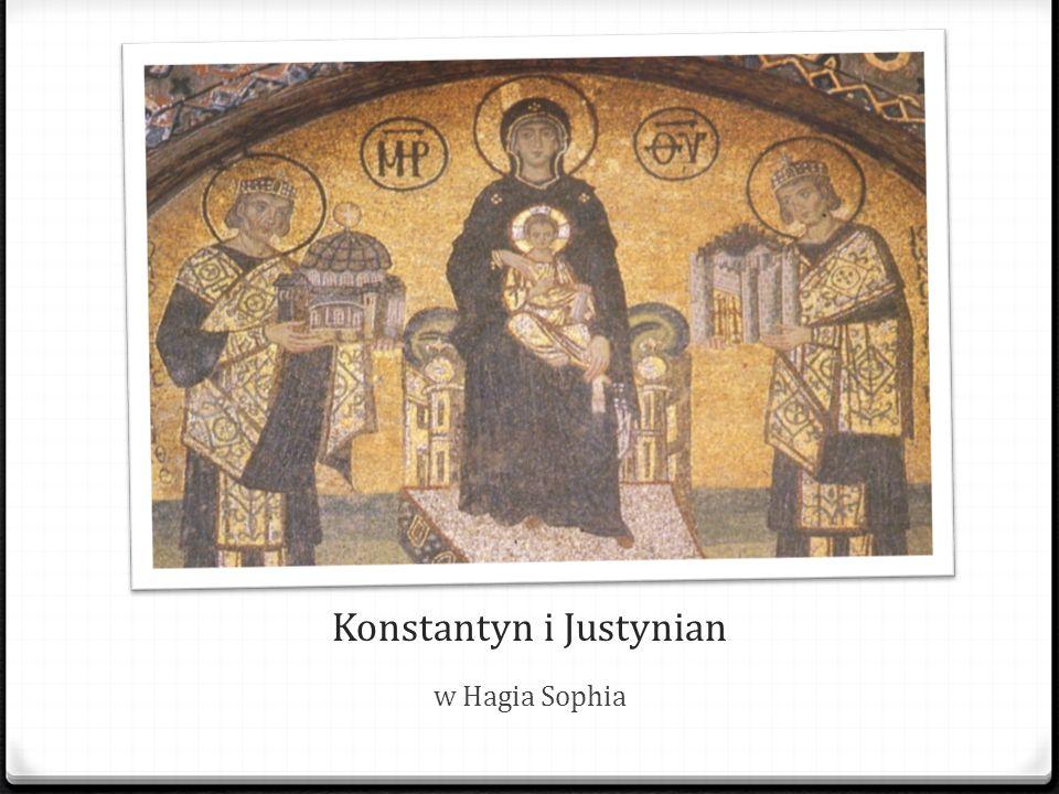 Konstantyn i Justynian w Hagia Sophia