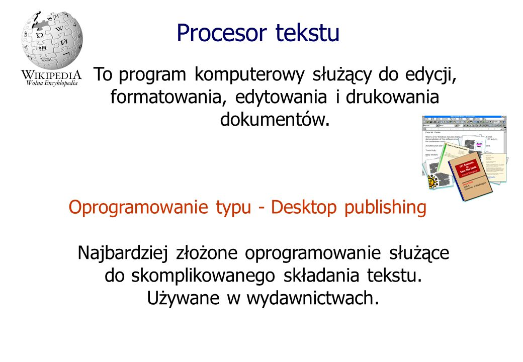 Procesor tekstu Współczesne procesory tekstu są oparte o graficzny interfejs użytkownika i o tzw.