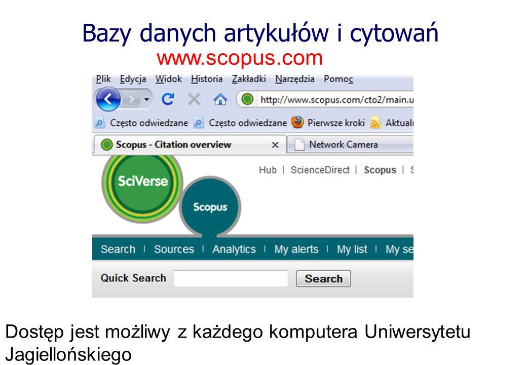 Bazy danych artykułów i cytowań www.scopus.com Dostęp jest możliwy z każdego komputera Uniwersytetu Jagiellońskiego