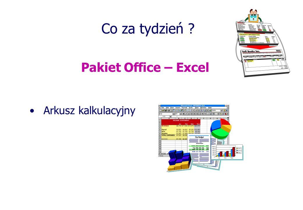 Co za tydzień ? Pakiet Office – Excel Arkusz kalkulacyjny
