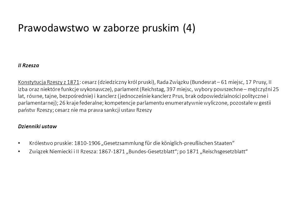 Prawodawstwo w zaborze pruskim (4) II Rzesza Konstytucja Rzeszy z 1871: cesarz (dziedziczny król pruski), Rada Związku (Bundesrat – 61 miejsc, 17 Prus