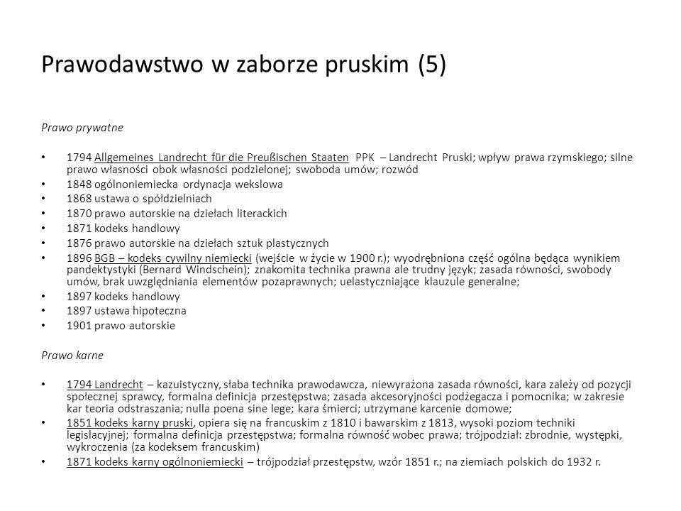 Prawodawstwo w zaborze pruskim (5) Prawo prywatne 1794 Allgemeines Landrecht für die Preußischen Staaten PPK – Landrecht Pruski; wpływ prawa rzymskieg