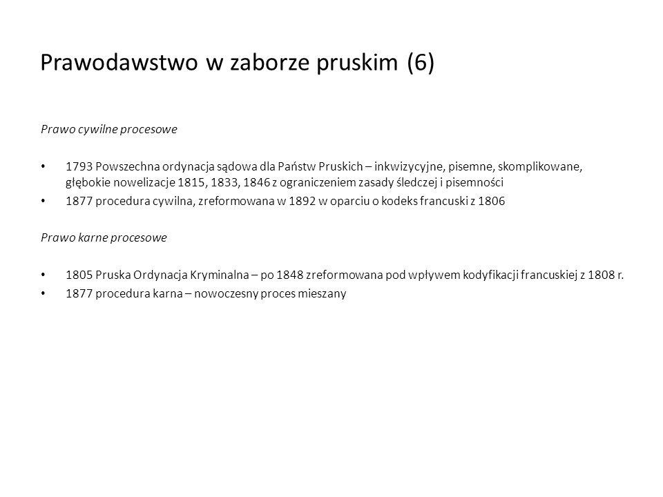 Prawodawstwo w zaborze pruskim (6) Prawo cywilne procesowe 1793 Powszechna ordynacja sądowa dla Państw Pruskich – inkwizycyjne, pisemne, skomplikowane