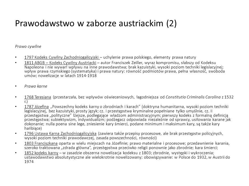 Prawodawstwo w zaborze austriackim (2) Prawo cywilne 1797 Kodeks Cywilny Zachodniogalicyjski – uchylenie prawa polskiego, elementy prawa natury 1811 A
