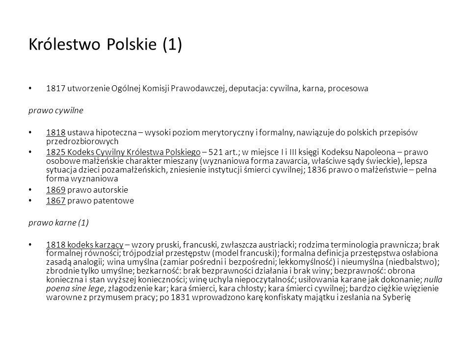 Królestwo Polskie (1) 1817 utworzenie Ogólnej Komisji Prawodawczej, deputacja: cywilna, karna, procesowa prawo cywilne 1818 ustawa hipoteczna – wysoki