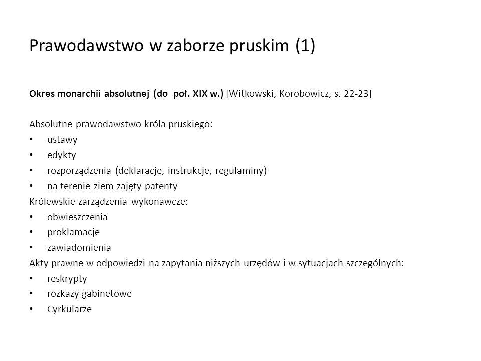 Prawodawstwo w zaborze pruskim (2) Dążenie do unifikacji prawa partykularnego 1772 w Prusach Zachodnich uchylenie prawa polskiego, wprowadzenie Landrechtu wschodniopruskiego z 1721 r.