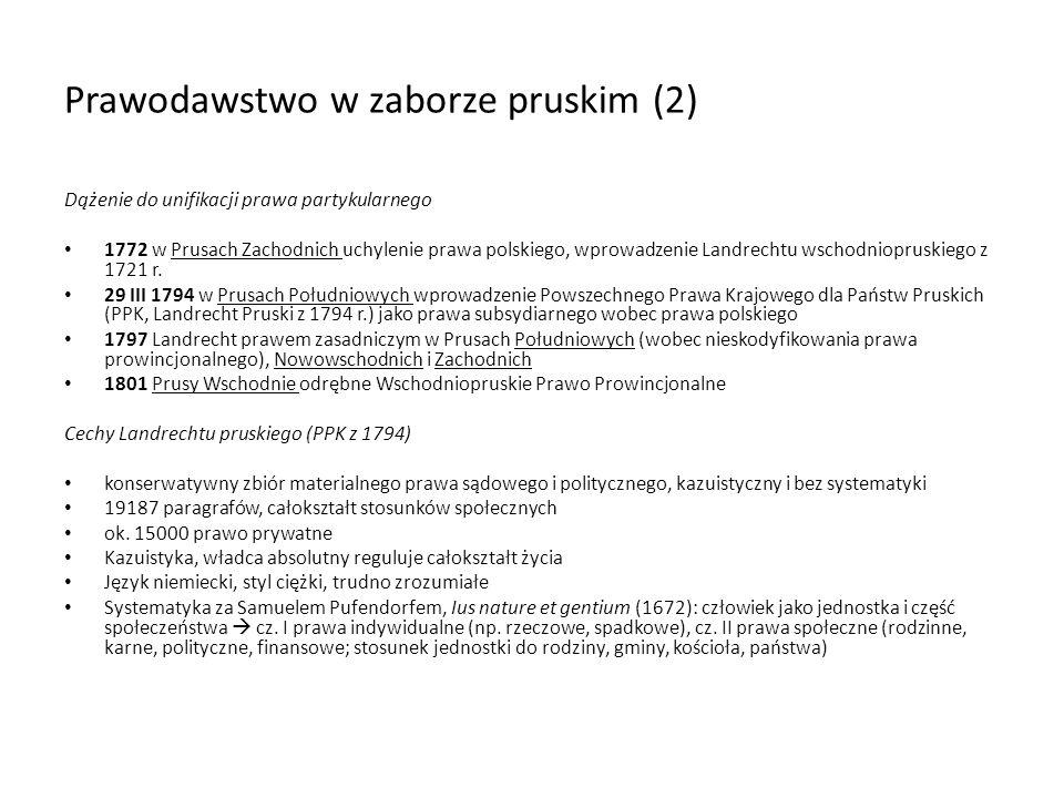 Królestwo Polskie (1) 1817 utworzenie Ogólnej Komisji Prawodawczej, deputacja: cywilna, karna, procesowa prawo cywilne 1818 ustawa hipoteczna – wysoki poziom merytoryczny i formalny, nawiązuje do polskich przepisów przedrozbiorowych 1825 Kodeks Cywilny Królestwa Polskiego – 521 art.; w miejsce I i III księgi Kodeksu Napoleona – prawo osobowe małżeńskie charakter mieszany (wyznaniowa forma zawarcia, właściwe sądy świeckie), lepsza sytuacja dzieci pozamałżeńskich, zniesienie instytucji śmierci cywilnej; 1836 prawo o małżeństwie – pełna forma wyznaniowa 1869 prawo autorskie 1867 prawo patentowe prawo karne (1) 1818 kodeks karzący – wzory pruski, francuski, zwłaszcza austriacki; rodzima terminologia prawnicza; brak formalnej równości; trójpodział przestępstw (model francuski); formalna definicja przestępstwa osłabiona zasadą analogii; wina umyślna (zamiar pośredni i bezpośredni; lekkomyślność) i nieumyślna (niedbalstwo); zbrodnie tylko umyślne; bezkarność: brak bezprawności działania i brak winy; bezprawność: obrona konieczna i stan wyższej konieczności; winę uchyla niepoczytalność; usiłowania karane jak dokonanie; nulla poena sine lege, złagodzenie kar; kara śmierci, kara chłosty; kara śmierci cywilnej; bardzo ciężkie więzienie warowne z przymusem pracy; po 1831 wprowadzono karę konfiskaty majątku i zesłania na Syberię
