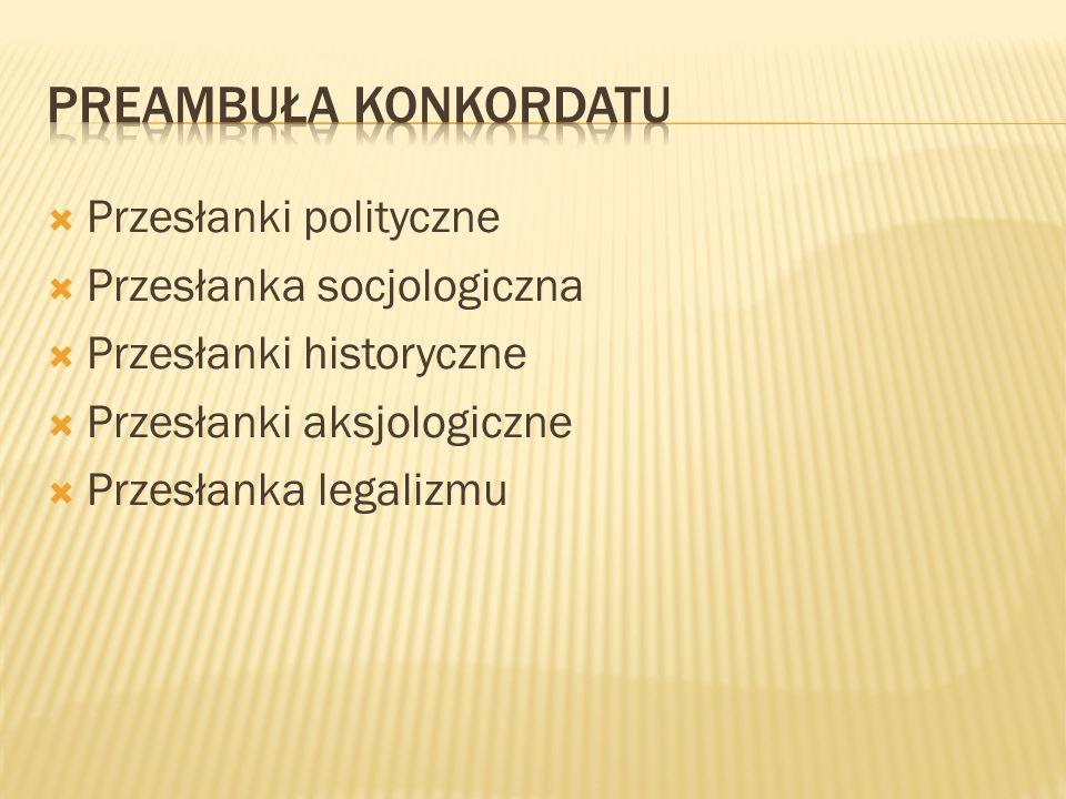 Przesłanki polityczne Przesłanka socjologiczna Przesłanki historyczne Przesłanki aksjologiczne Przesłanka legalizmu