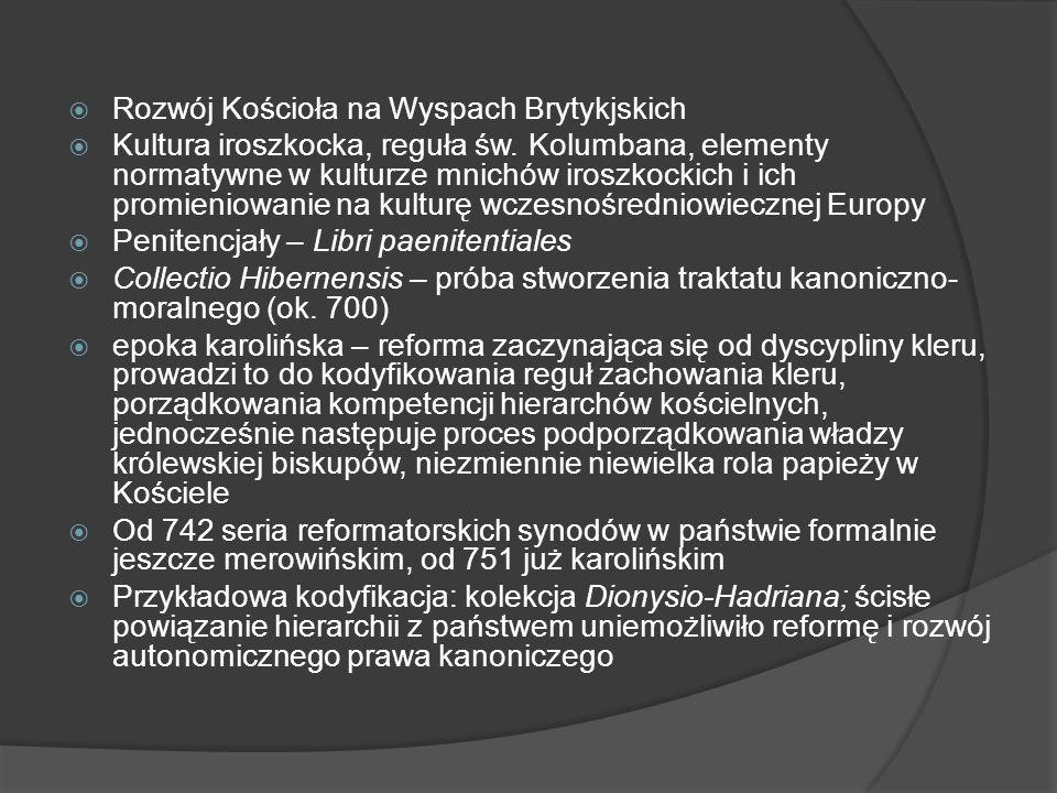 Rozwój Kościoła na Wyspach Brytykjskich Kultura iroszkocka, reguła św.