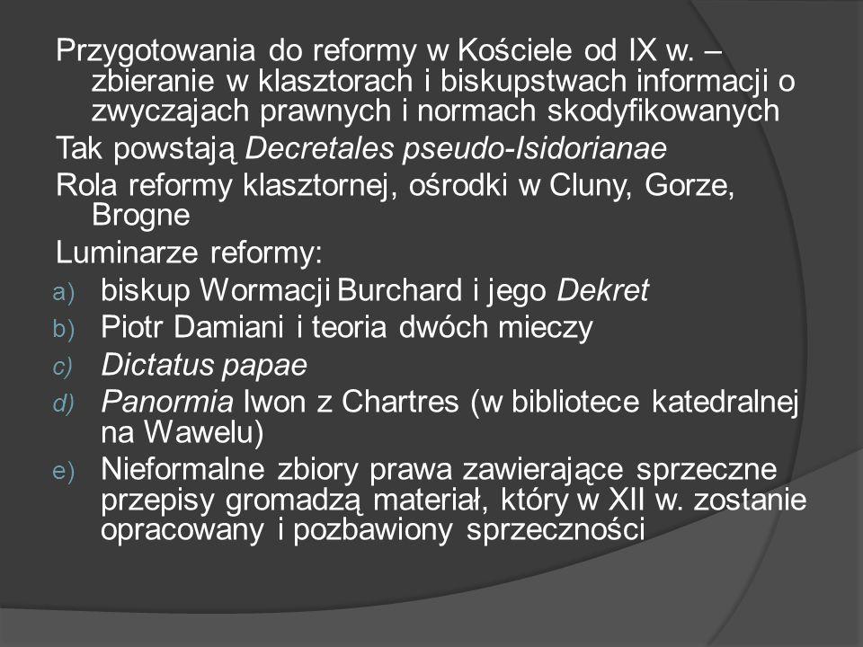 Przygotowania do reformy w Kościele od IX w. – zbieranie w klasztorach i biskupstwach informacji o zwyczajach prawnych i normach skodyfikowanych Tak p