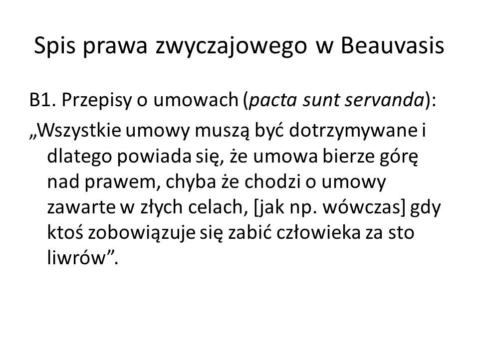 Spis prawa zwyczajowego w Beauvasis B1. Przepisy o umowach (pacta sunt servanda): Wszystkie umowy muszą być dotrzymywane i dlatego powiada się, że umo
