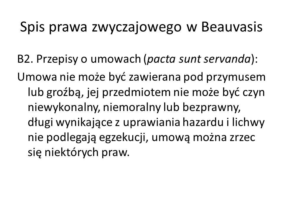 Spis prawa zwyczajowego w Beauvasis B2. Przepisy o umowach (pacta sunt servanda): Umowa nie może być zawierana pod przymusem lub groźbą, jej przedmiot