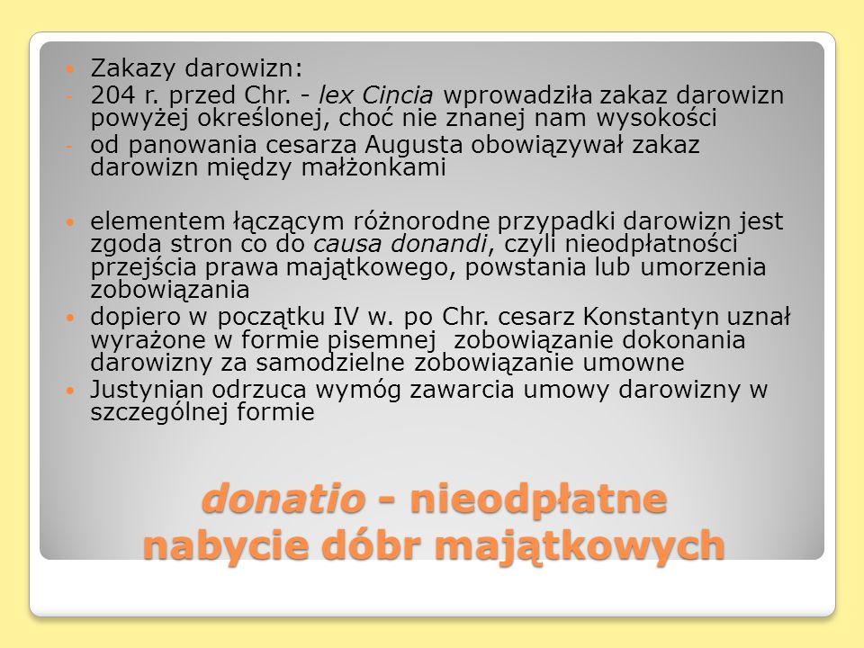 donatio - nieodpłatne nabycie dóbr majątkowych Zakazy darowizn: - 204 r.