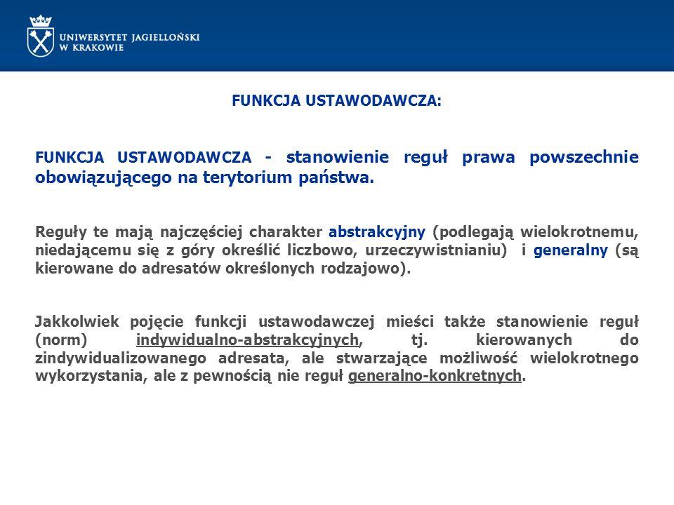 FUNKCJA USTAWODAWCZA: W większości państw demokratycznych występuje konstytucyjne zróżnicowanie kategorii ustaw.
