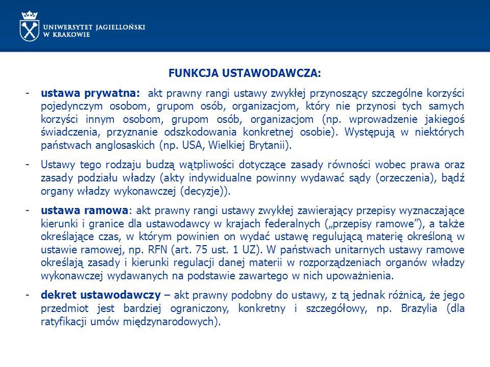 FUNKCJA USTAWODAWCZA: -ustawa prywatna: akt prawny rangi ustawy zwykłej przynoszący szczególne korzyści pojedynczym osobom, grupom osób, organizacjom,