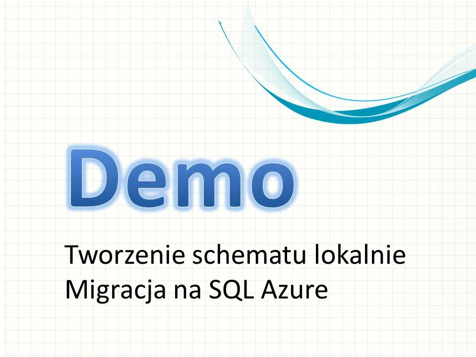 Tworzenie schematu lokalnie Migracja na SQL Azure