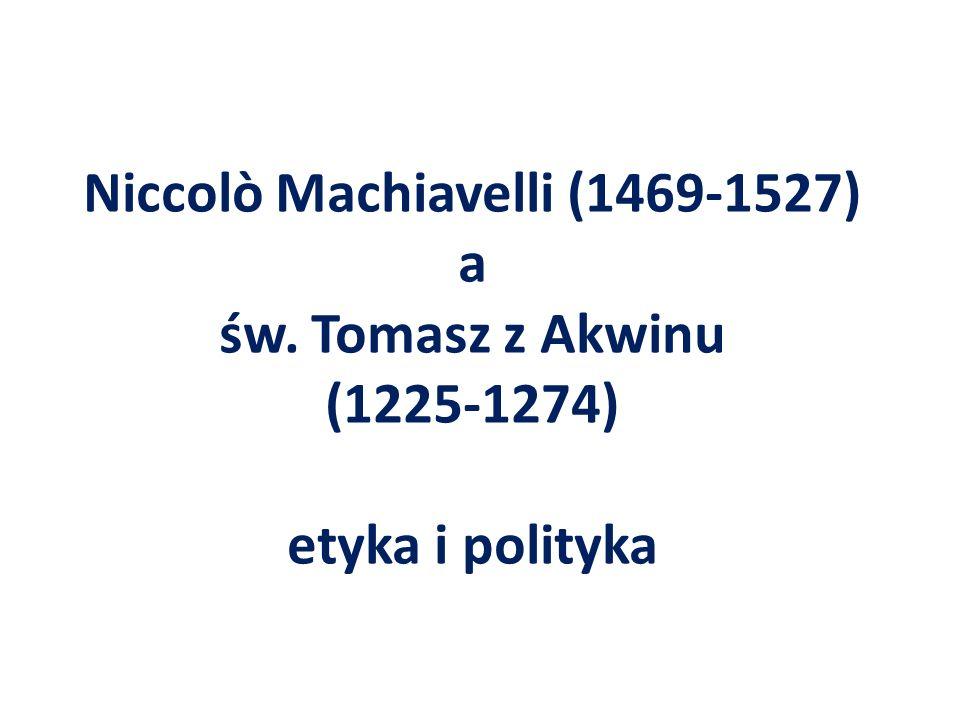 Niccolò Machiavelli (1469-1527) a św. Tomasz z Akwinu (1225-1274) etyka i polityka