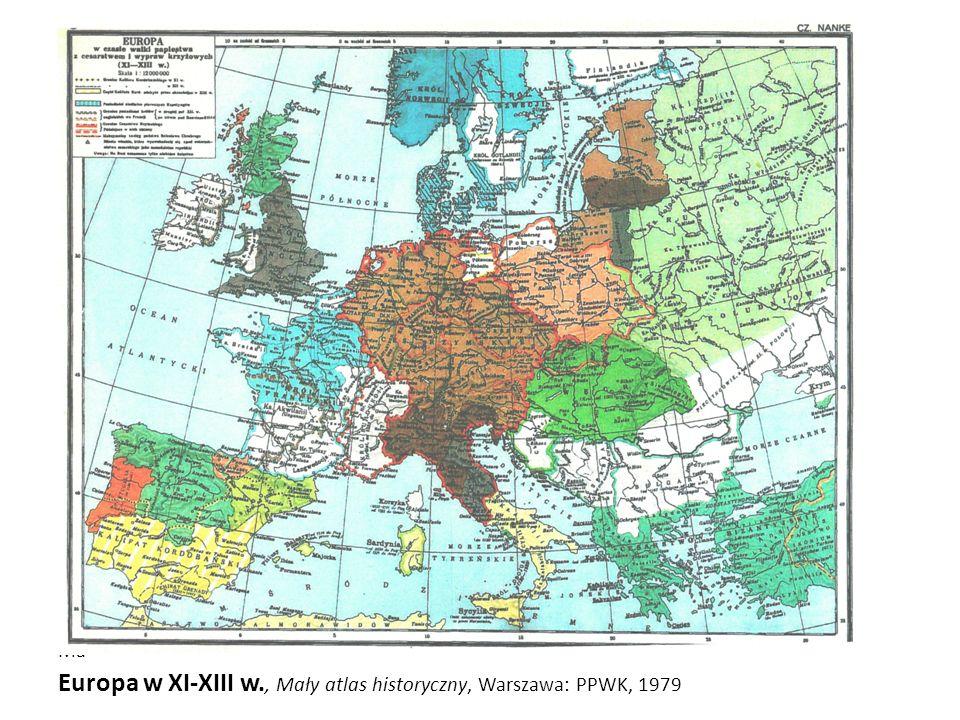 Ma Europa w XI-XIII w., Mały atlas historyczny, Warszawa: PPWK, 1979